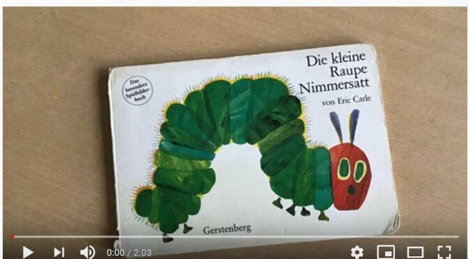 Video: Die kleine Raupe Nimmersatt